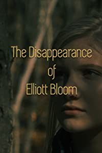 Best downloadable movies 2018 The Disappearance of Elliott Bloom [avi]