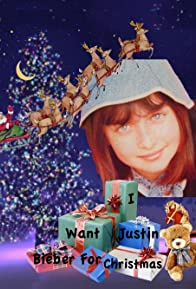 Primary photo for I Want Justin Bieber for Christmas