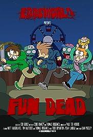 Fun Dead Poster
