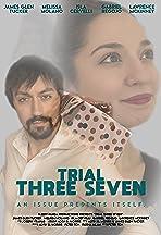 Trial Three Seven