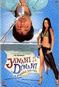 Jawani Diwani: A Youthful Joyride (2006) Poster - Movie Forum, Cast, Reviews