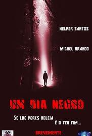 Um Dia Negro(2017) Poster - Movie Forum, Cast, Reviews