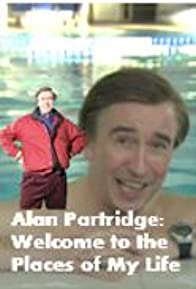Primary photo for Alan Partridge: Welcome to the Places of My Life