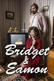 Bridget & Eamon (2016) Poster - TV Show Forum, Cast, Reviews