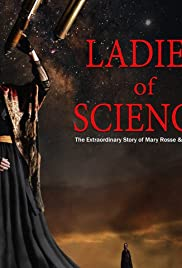 Ladies of Science: the Extraordinary Story of Mary Rosse and Mary Ward Poster