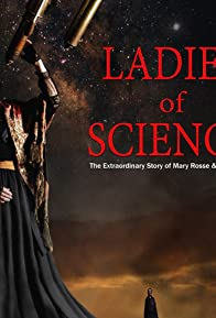 Primary photo for Ladies of Science: the Extraordinary Story of Mary Rosse and Mary Ward