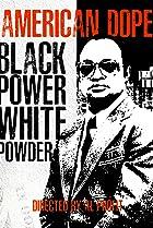 American Dope: White Powder, Black Power (2018) Poster