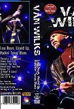 Van Wilks Live and Loud from Austin Texas