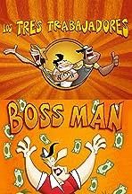 Los Tres Trabajadores: Boss man