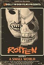 Rotten: A Small World