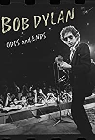Primary photo for Bob Dylan: Odds and Ends