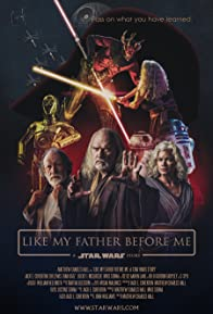 Primary photo for Like My Father Before Me: A Star Wars Story