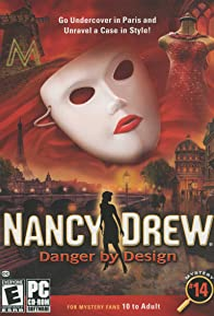 Primary photo for Nancy Drew: Danger by Design