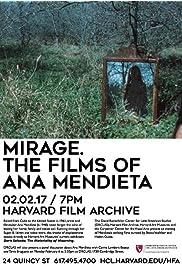 Mirage. The Films of Ana Mendieta