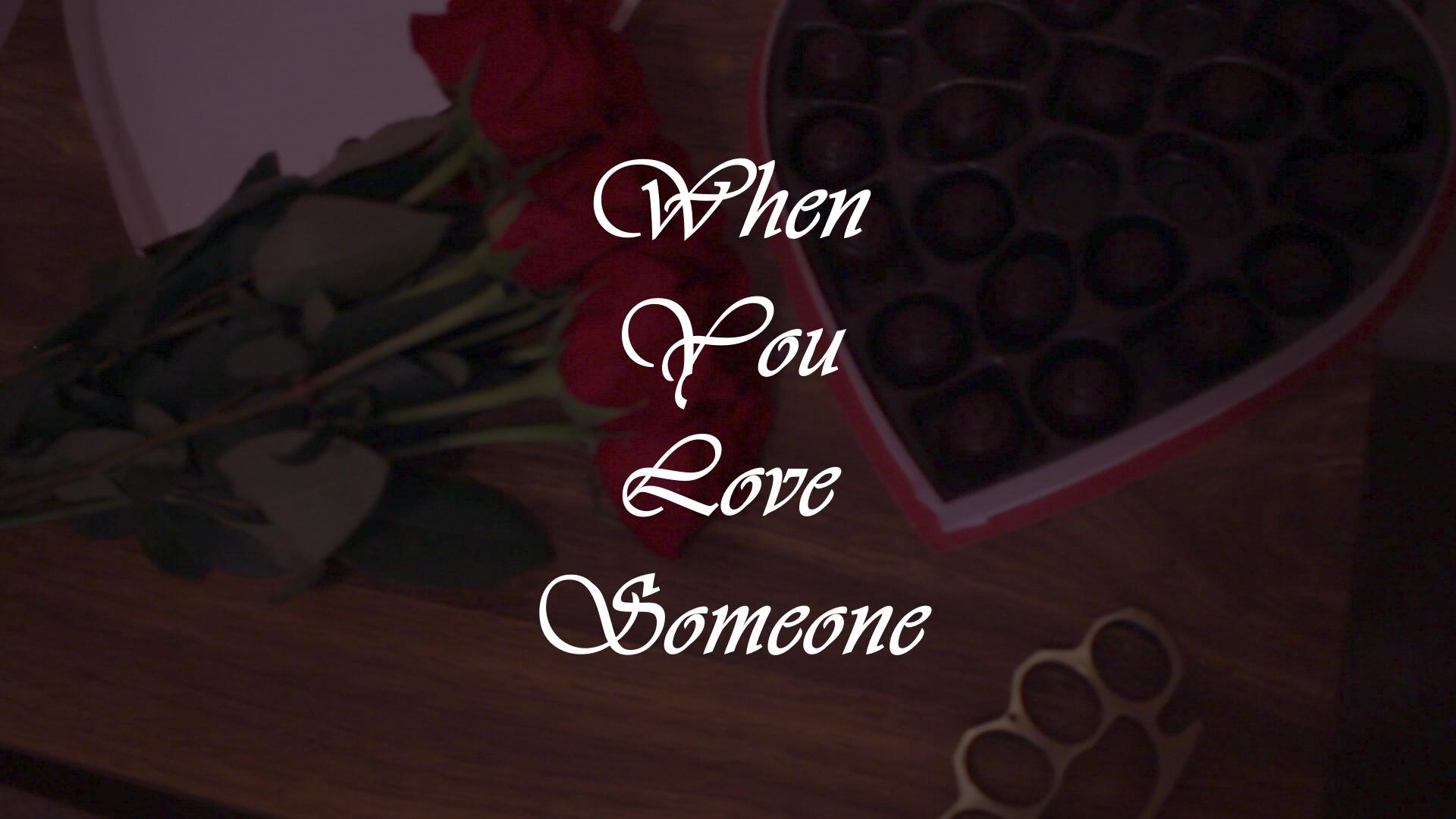When You Love Someone (2020)
