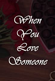 When You Love Someone Poster