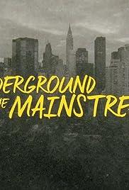 The Underground to the Mainstream Poster