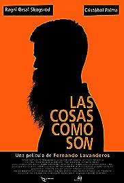 Las cosas como son(2012) Poster - Movie Forum, Cast, Reviews
