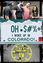 Oh $#%+! I Woke Up in Colorado!
