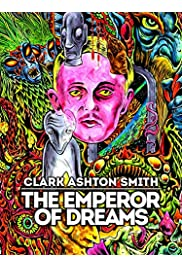 Clark Ashton Smith: The Emperor of Dreams