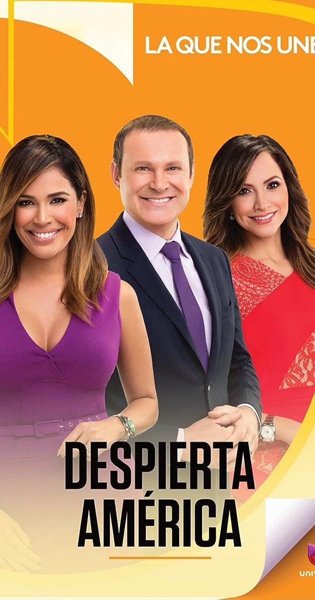 Despierta América! (TV Series 1997– ) - Full Cast & Crew - IMDb