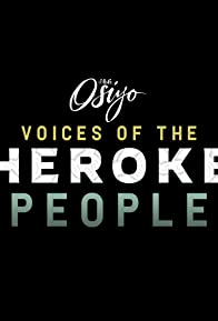 Primary photo for Osiyo, Voices of the Cherokee People