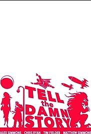 Tell the Damn Story Poster