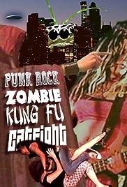 Punk Rock Zombie Kung Fu Catfight Poster