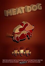 Meat Dog: What's fer Dinner Poster