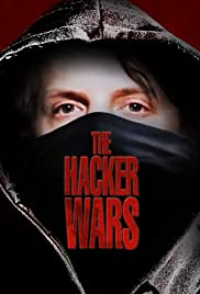 The Hacker Wars (2014) Poster - Movie Forum, Cast, Reviews