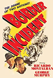 Border Incident (1949) Poster - Movie Forum, Cast, Reviews