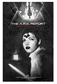 The A.R.K. Report Poster