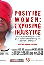 Positive Women: Exposing Injustice