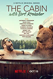 The Cabin with Bert Kreischer (2020– )
