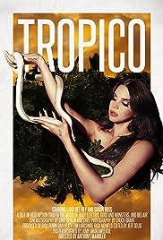 Tropico(2013) Poster - Movie Forum, Cast, Reviews