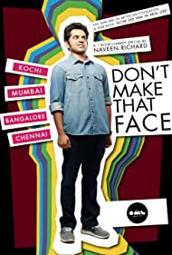 Don't Make That Face by Naveen Richard (2017)