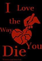I Love the Way You Die