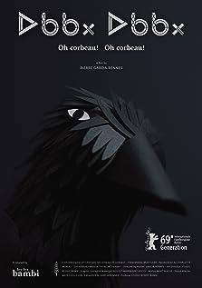 Oh Corbeau! Oh Corbeau! (Oh Crow! Oh Crow!) (2019)