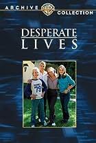 Desperate Lives