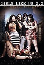 Girls Like Us 2.0! The Hustle! The Game
