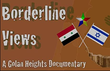 Watch free full new movies Borderline Views: A Golan Heights Documentary [4K]
