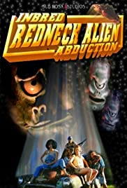 Inbred Redneck Alien Abduction (2004) Poster - Movie Forum, Cast, Reviews