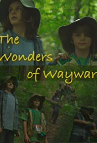 Primary photo for The Wonders of Wayward