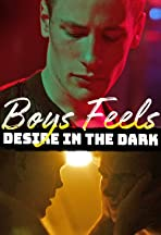 Boys Feels: Desire in the Dark