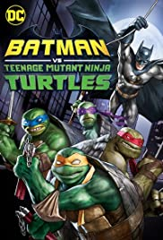 Batman vs. Teenage Mutant Ninja Turtles (2019) 720p