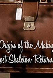 The Origin of the Making of the Lost Skeleton Returns Again Poster