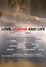 Love, Loathe and Life
