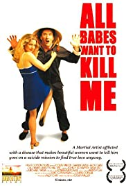All Babes Want to Kill Me Poster