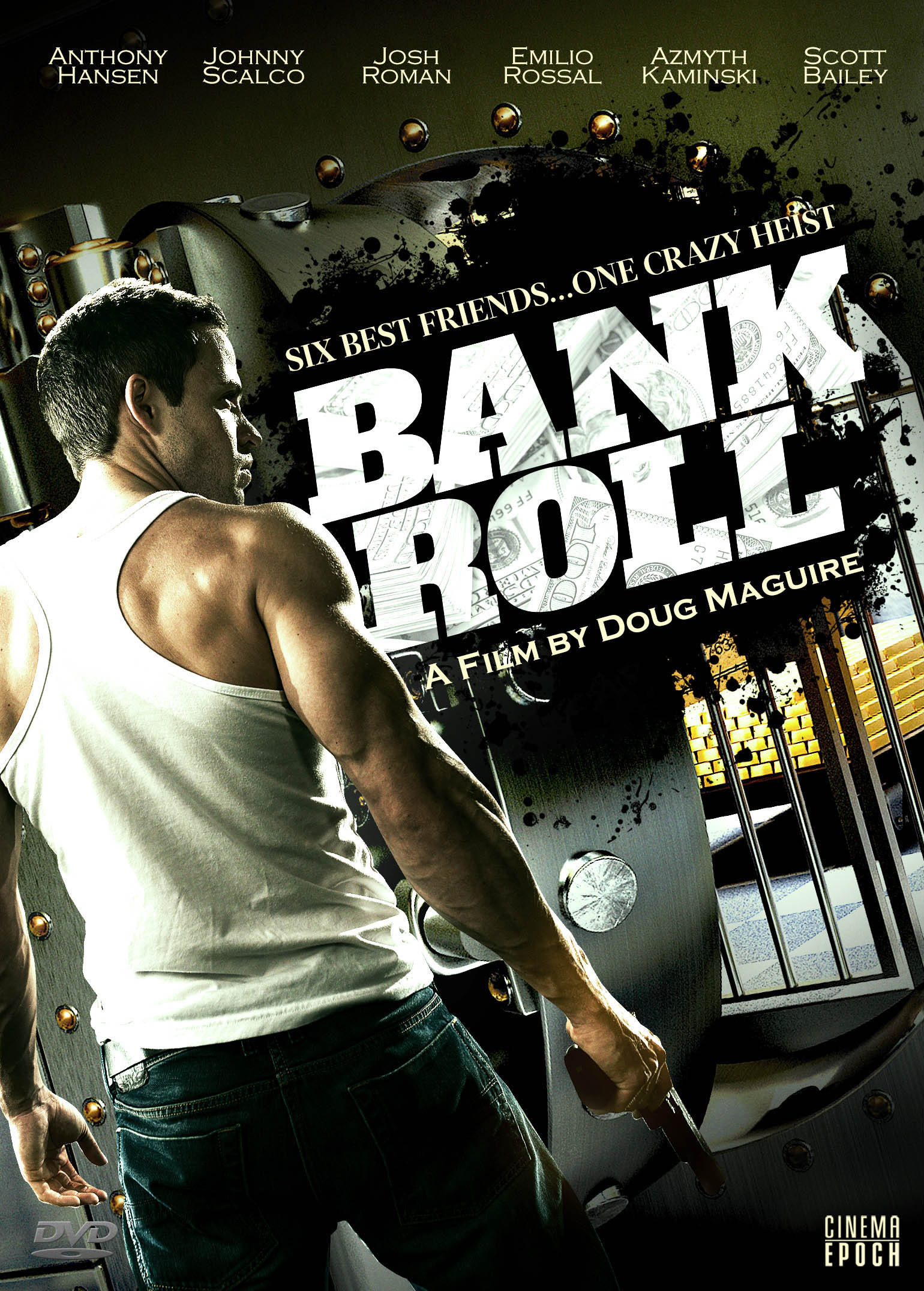 Scott Bailey, Josh Roman, Doug Maguire, Emilio Rossal, Azmyth Kaminski, Anthony Hansen, and John Scalco in Bank Roll (2012)