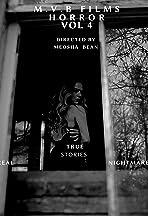 M.V.B Films Horror Vol 4: True Stories